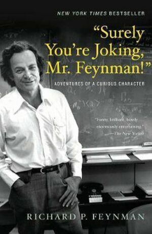 Surely You're Joking, Mr. Feynman!